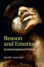 Reason and Emotion in International Ethics - Renee Jeffery