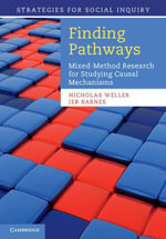 Finding Pathways : Mixed-Method Research for Studying Causal Mechanisms - Jeb Barnes