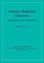 Gaseous Radiation Detectors : Fundamentals and Applications - Fabio Sauli