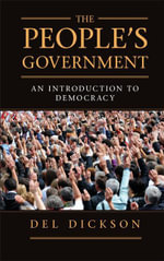 The People's Government : An Introduction to Democracy - del Dickson