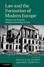 Law and the Formation of Modern Europe : Perspectives from the Historical Sociology of Law