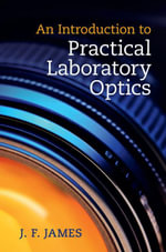 An Introduction to Practical Laboratory Optics - John F. James