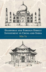 Diasporas and Foreign Direct Investment in China and India - Min Ye
