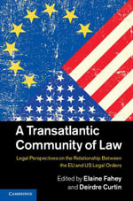 A Transatlantic Community of Law : Legal Perspectives on the Relationship Between the Eu and Us Legal Orders