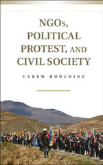 Ngos, Political Protest, and Civil Society - Carew Boulding