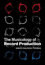 The Musicology of Record Production - Simon Zagorski-Thomas