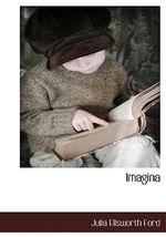 Imagina - Julia Ellswort Ford