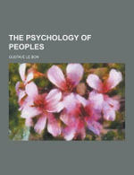 The Psychology of Peoples - Gustave Le Bon