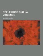 Reflexions Sur La Violence - Georges Sorel