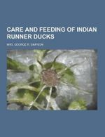 Care and Feeding of Indian Runner Ducks - Mrs George R Simpson