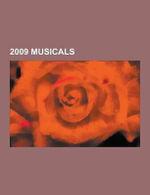 2009 Musicals : American Idiot, Wonderland, the Seduction of Ingmar Bergman, Bloody Bloody Andrew Jackson, 101 Dalmatians Musical, Cat - Source Wikipedia