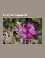 Beat Generation : Kurt Vonnegut, William Seward Burroughs, Jack Kerouac, Kenneth Rexroth, Allen Ginsberg, Gary Snyder, Gregory Corso, He - Zdroj Wikipedia