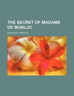 The Secret of Madame de Monluc - Margaret Roberts