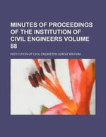 Minutes of Proceedings of the Institution of Civil Engineers Volume 88 - Institution Of Civil Engineers