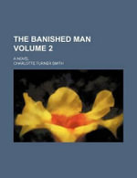 The Banished Man Volume 2; A Novel - Charlotte Turner Smith