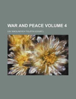 War and Peace Volume 4 - Count Leo Nikolayevich Tolstoy