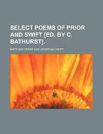 Select Poems of Prior and Swift [Ed. by C. Bathurst]. - Matthew Prior