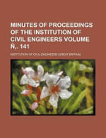 Minutes of Proceedings of the Institution of Civil Engineers Volume . 141 - Institution Of Civil Engineers