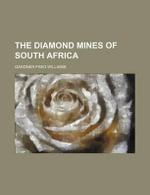 The Diamond Mines of South Africa - Gardner Fred Williams