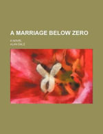 A Marriage Below Zero; A Novel - Alan Dale
