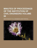 Minutes of Proceedings of the Institution of Civil Engineers Volume 86 - Institution Of Civil Engineers