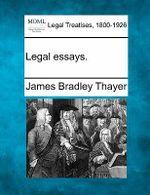 Legal Essays. - James Bradley Thayer