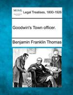 Goodwin's Town Officer. - Benjamin Franklin Thomas