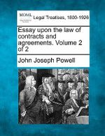 Essay Upon the Law of Contracts and Agreements. Volume 2 of 2 - John Joseph Powell