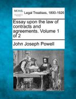 Essay Upon the Law of Contracts and Agreements. Volume 1 of 2 - John Joseph Powell