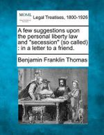 A Few Suggestions Upon the Personal Liberty Law and
