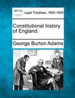 Constitutional History of England. - George Burton Adams