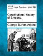Constitutional History of England. - George Burton Adams