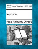 In Prison. - Kate Richards O'Hare