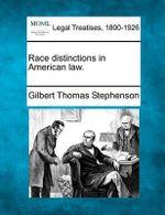 Race Distinctions in American Law. - Gilbert Thomas Stephenson