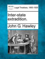 Inter-State Extradition. - John G Hawley