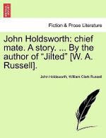 John Holdsworth : Chief Mate. a Story. ... by the Author of