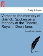 Verses to the Memory of Garrick. Spoken as a Monody at the Theatre Royal in Drury Lane. - Richard Brinsley Sheridan