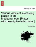 Various Views of Interesting Places in the Mediterranean. [Plates, with Descriptive Letterpress.] - Anonymous