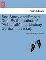 Sea Spray and Smoke Drift. by the Author of