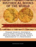 Glimpses of Bengal Selected from the Letters : Glimpses of Bengal Selected from the Letters, with a Foreword by T. S. Wentworth - Rabindranath Tagore