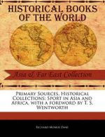 Sport in Asia and Africa : Sport in Asia and Africa, with a Foreword by T. S. Wentworth - Richard Morris Dane