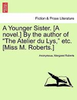 A Younger Sister. [A Novel.] by the Author of
