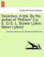 Devereux. a Tale. by the Author of