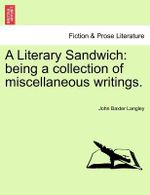 A Literary Sandwich : Being a Collection of Miscellaneous Writings. - John Baxter Langley
