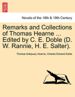 Remarks and Collections of Thomas Hearne ... Edited by C. E. Doble (D. W. Rannie, H. E. Salter). - Thomas Antiquary Hearne