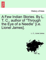 A Few Indian Stories. by L. T. C., Author of