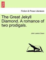 The Great Jekyll Diamond. a Romance of Two Prodigals. - John Lawton Owen
