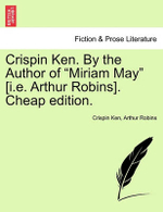 Crispin Ken. by the Author of