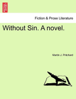 Without Sin. a Novel. - Martin J Pritchard