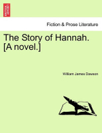 The Story of Hannah. [A Novel.] - William James Dawson